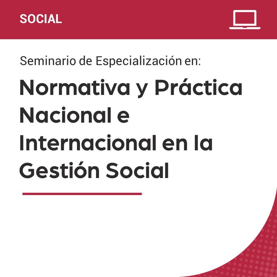 Seminario de Especialización en Normativa y Práctica Nacional e Internacional en la Gestión Social