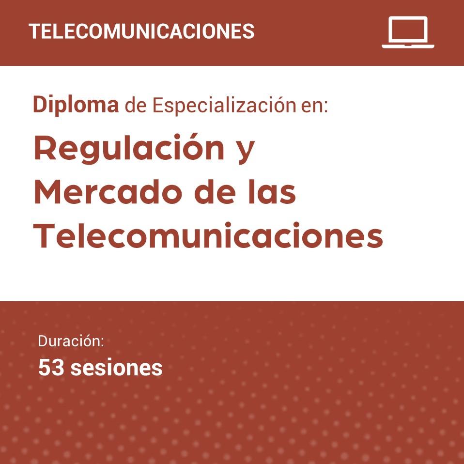 Diploma de Especialización en Regulación y Mercado de las Telecomunicaciones