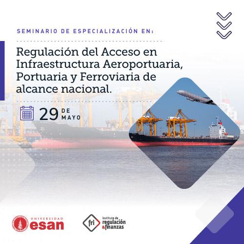 Regulación del Acceso en Infraestructura Aeroportuaria, Portuaria y Ferroviaria de alcance nacional.