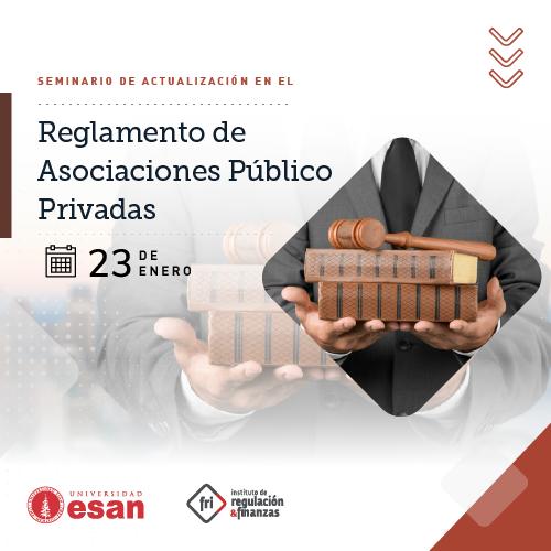 Seminario de Especialización en Actualización en el Reglamento de Asociaciones Público Privadas (APP)