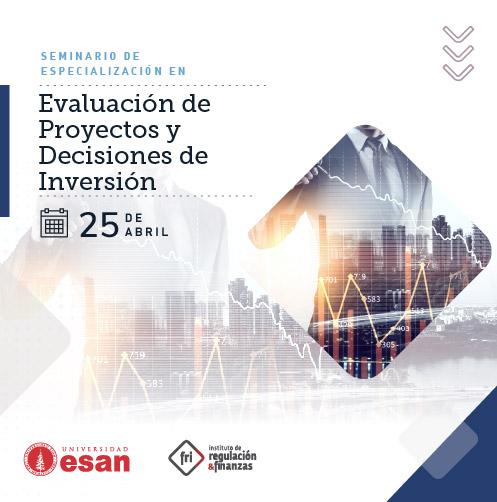 SEMINARIO DE ESPECIALIZACIÓN EN EVALUACIÓN DE PROYECTOS Y DECISIONES DE INVERSIÓN