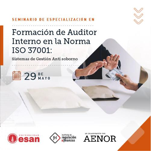 Seminario de Especialización en Formación de Auditor Interno en la Norma ISO 37001:  Sistemas de Gestión Anti soborno