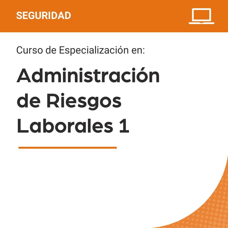 Curso de Especialización en Administración de Riesgos Laborales
