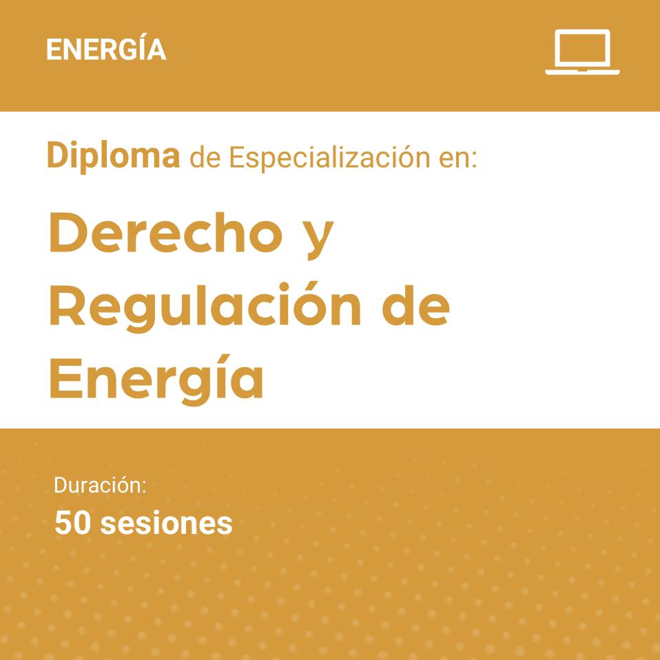 Diploma de Especialización en Derecho y Regulación de la Energía