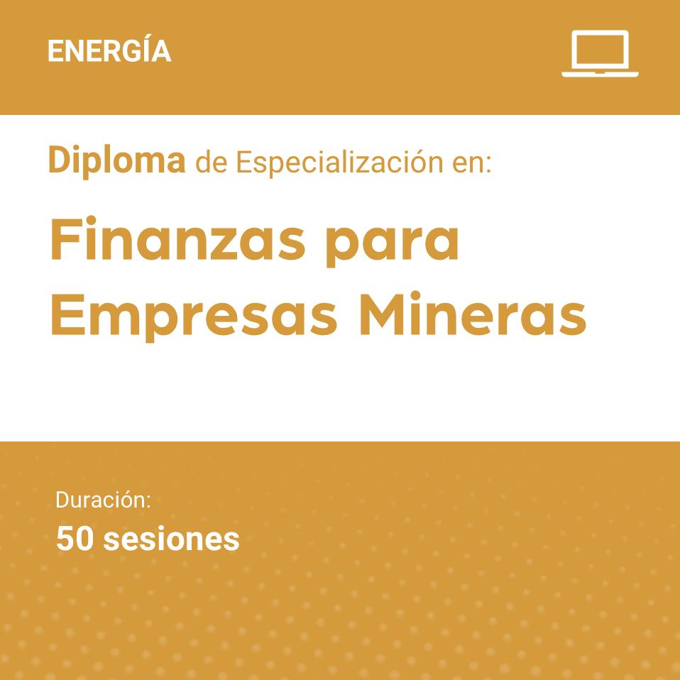 Diploma de Especialización en Finanzas para Empresas Mineras