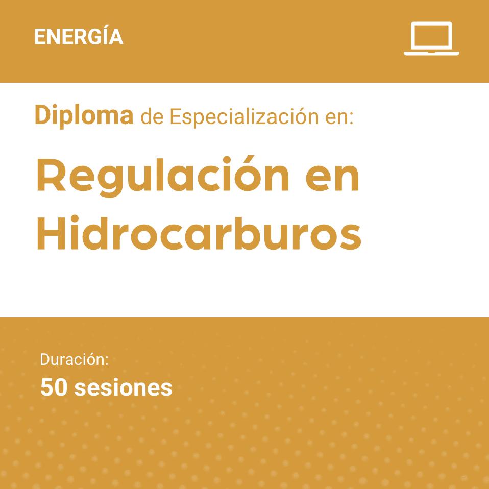 Diploma de Especialización en Regulación de Hidrocarburos