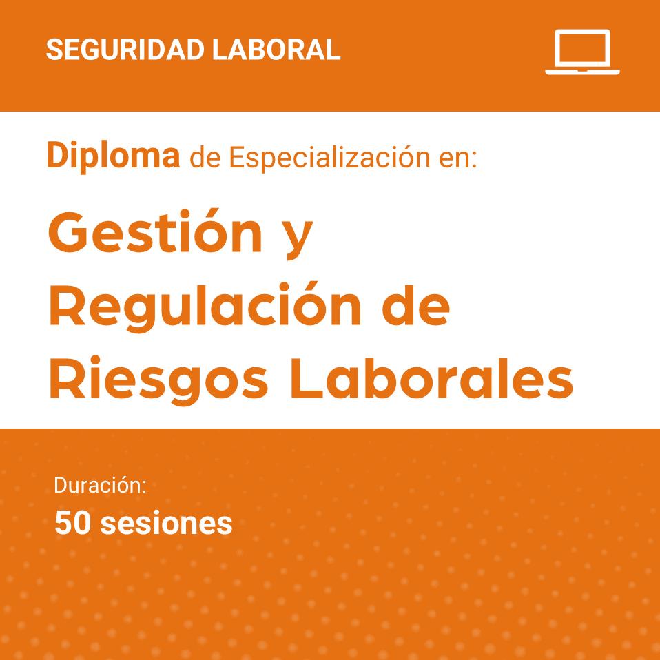 Diploma de Especialización en Gestión y Regulación de Riesgos Laborales