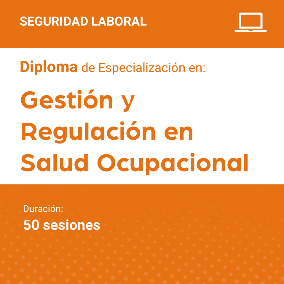 Diploma de Especialización en Gestión y Regulación en Salud Ocupacional