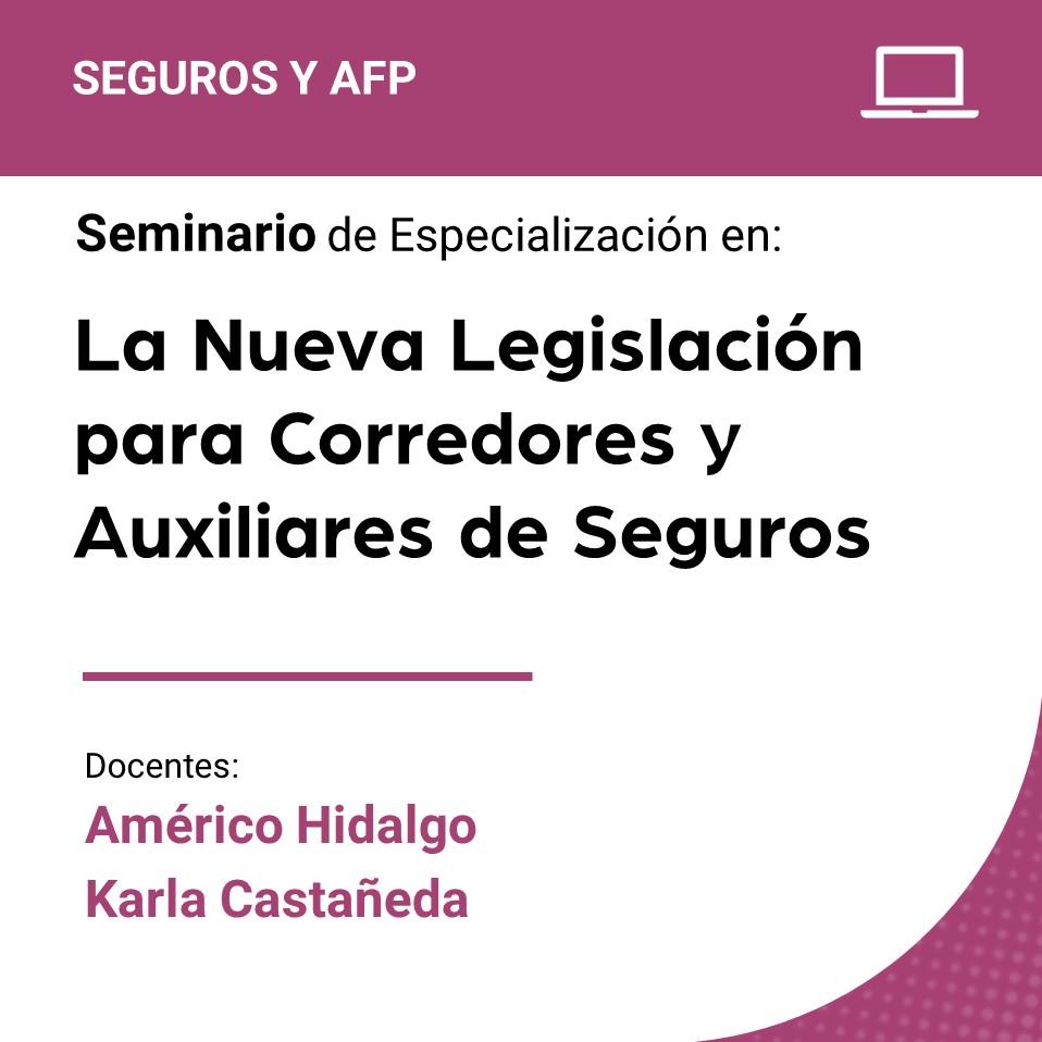 Seminario de Especialización en la Nueva Legislación para Corredores y Auxiliares de Seguros