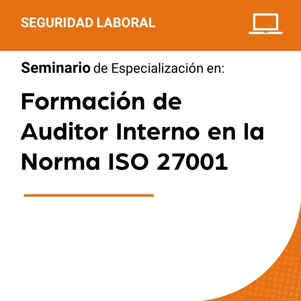 Formación de Auditor Interno en la Norma ISO 27001