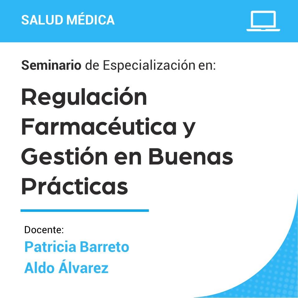 Seminario de Especialización en Regulación Farmacéutica y Gestión en Buenas Prácticas