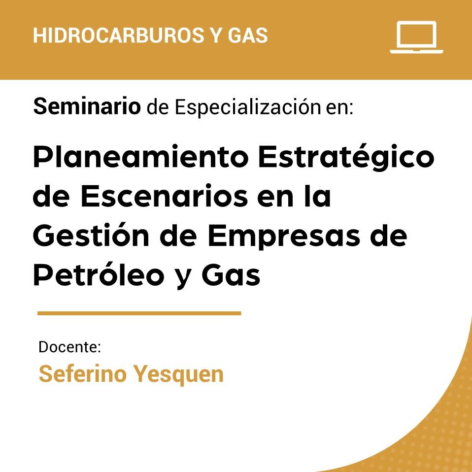 Seminario de Especialización en Planeamiento Estratégico de Escenarios en la Gestión de Empresas de Petróleo y Gas
