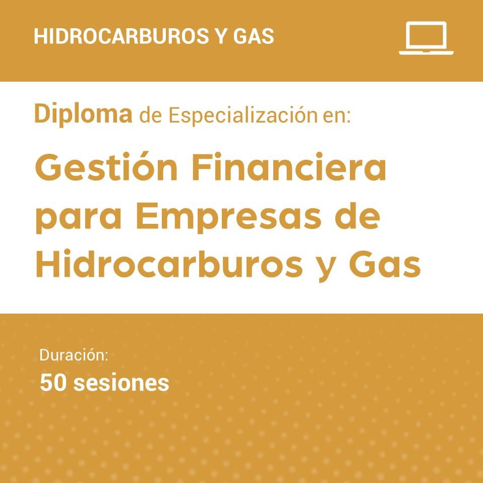 Diploma de Especialización en Gestión Financiera para Empresas de Hidrocarburos y Gas