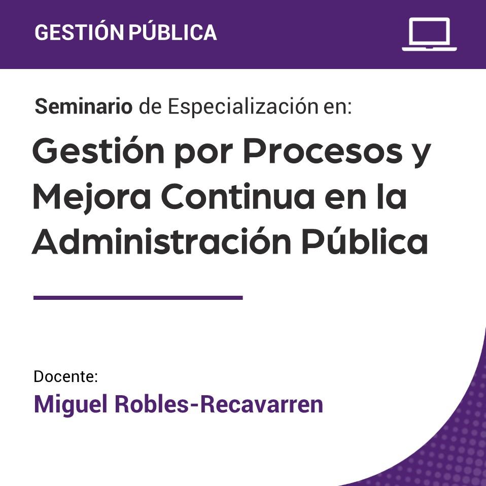 Seminario de Especialización en Gestión por Procesos y Mejora Continua en la  Administración Pública