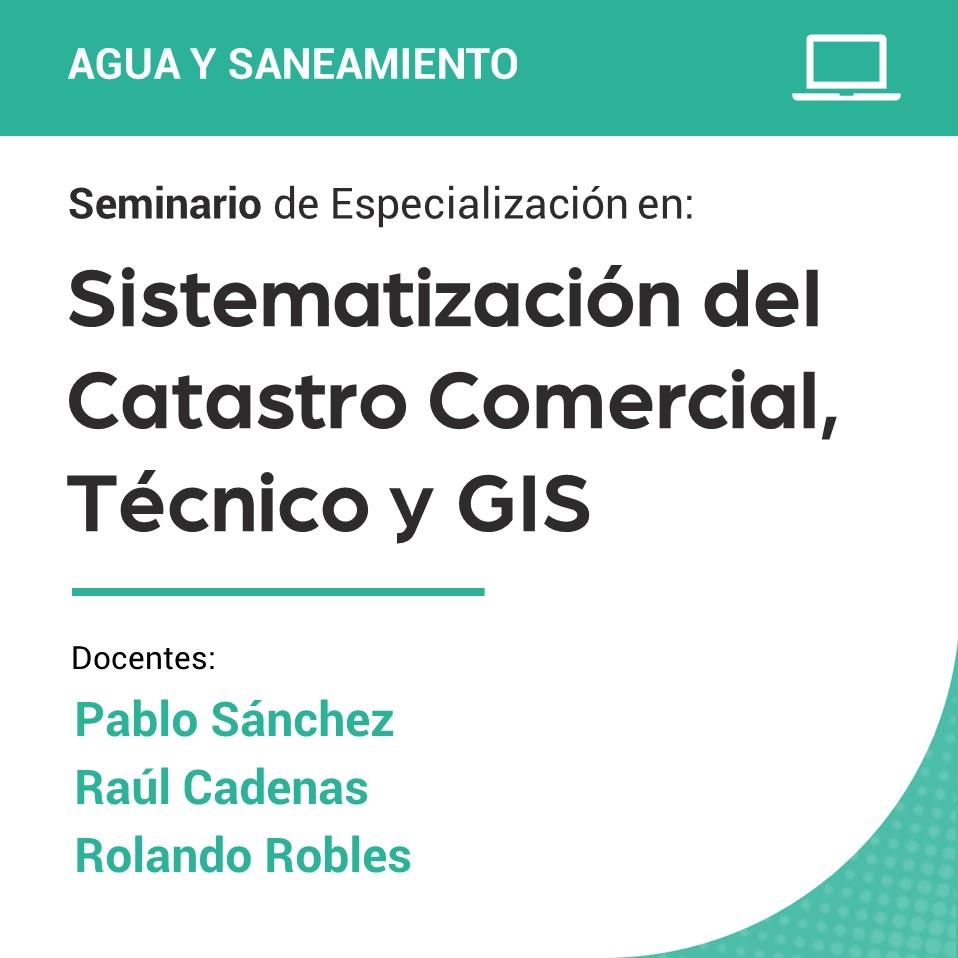 Seminario de Especialización en Sistematización del Catastro Comercial, Técnico y GIS