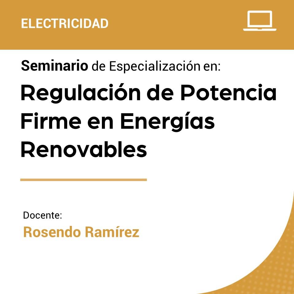 Seminario de Especialización en Regulación de Potencia Firme en Energías Renovables