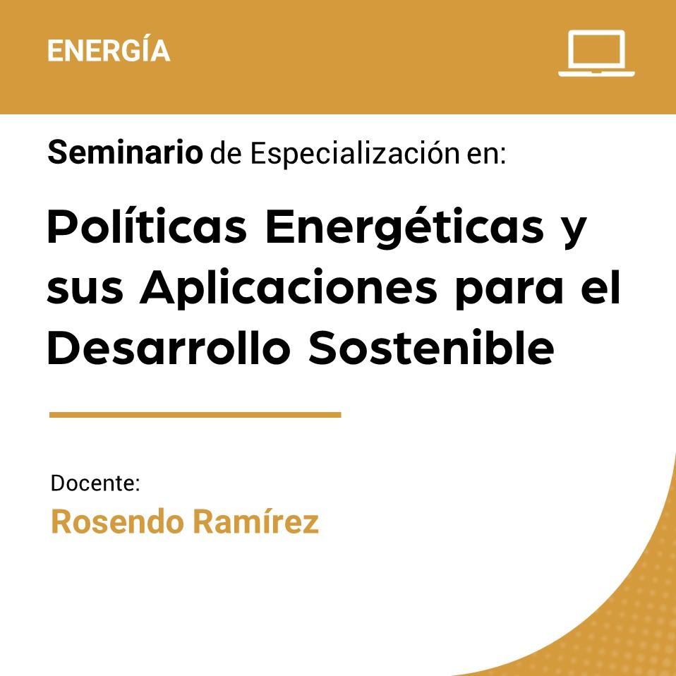 Seminario de Especialización en Políticas Energéticas y sus Aplicaciones para el Desarrollo Sostenible