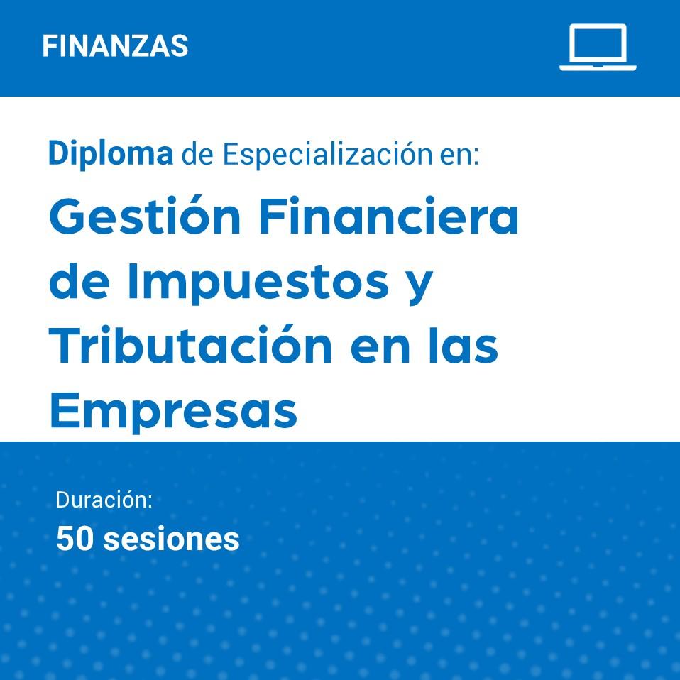 Diploma de Especialización en Gestión Financiera  de Impuestos y Tributación de las Empresas