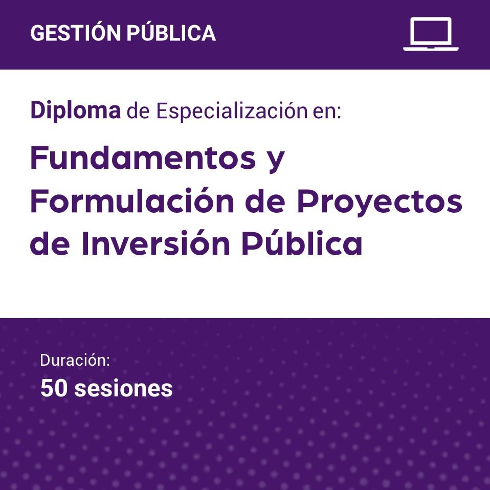 Diploma de Especialización en Fundamentos y Formulación de Proyectos de Inversión Pública