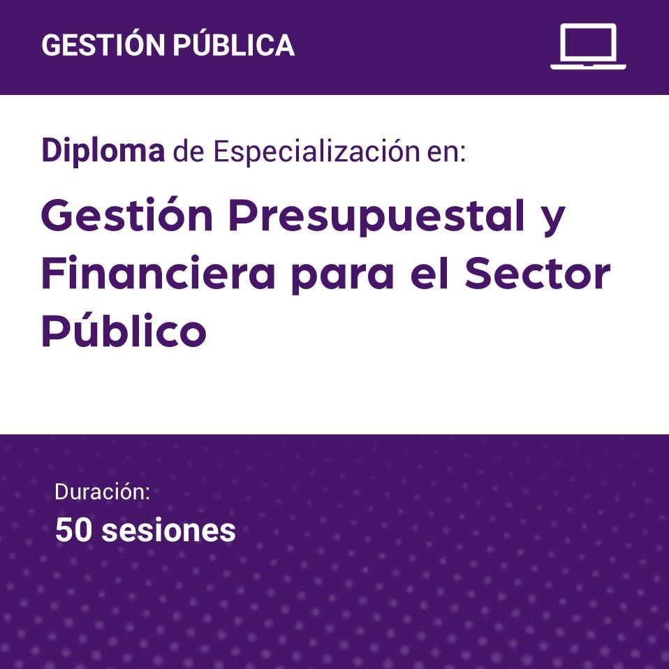 Diploma de Especialización en Gestión Presupuestal y Financiera para el Sector Público