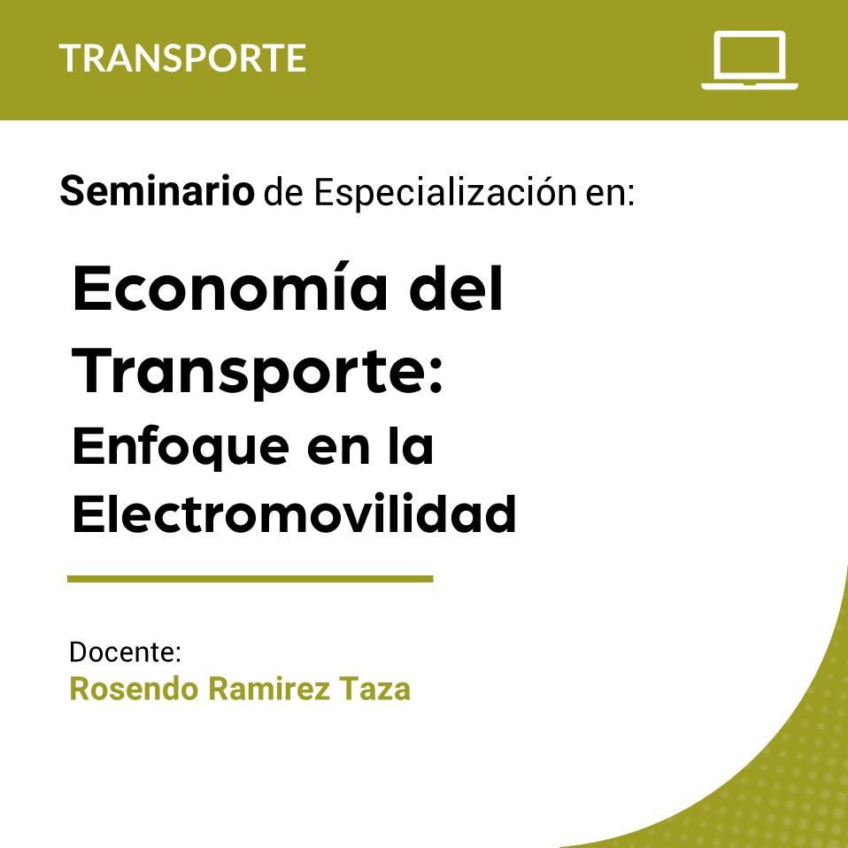 Seminario de Especialización en Economía del Transporte: Enfoque en la Electromovilidad