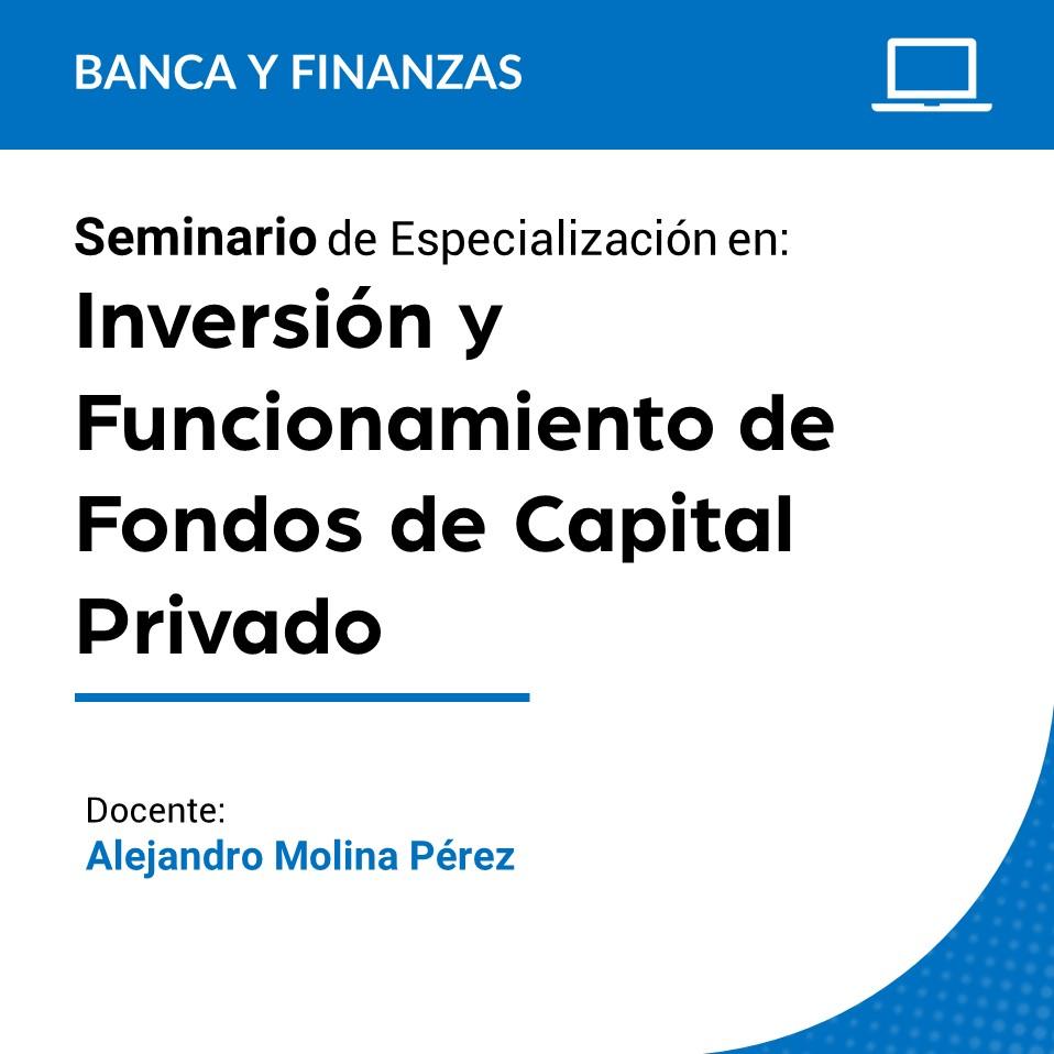 Seminario de Especialización en Inversión y Funcionamiento de Fondos de Capital Privado