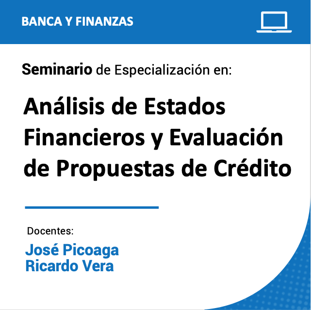 Seminario de Especialización en Análisis de Estados Financiero y Evaluación de Propuestas de Crédito