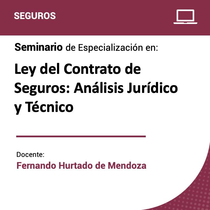 Seminario de Especialización en Ley del Contrato de Seguros: Análisis Jurídico y Técnico