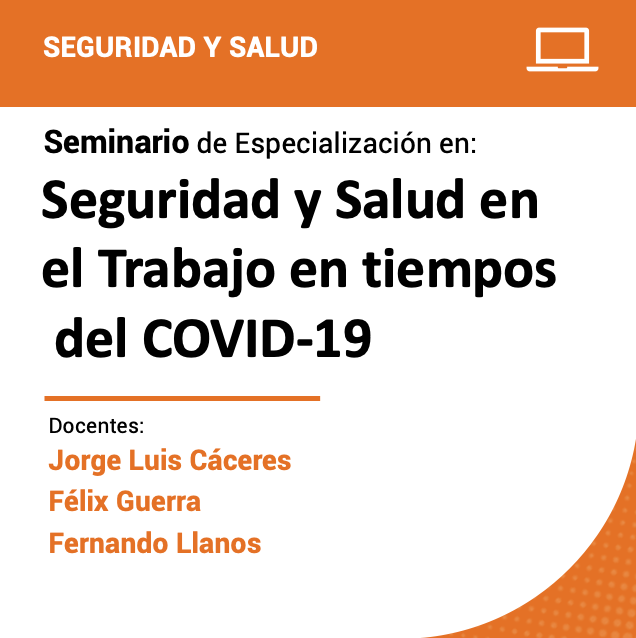 Seminario de Especialización en Seguridad y Salud en el Trabajo en tiempos del COVID-19