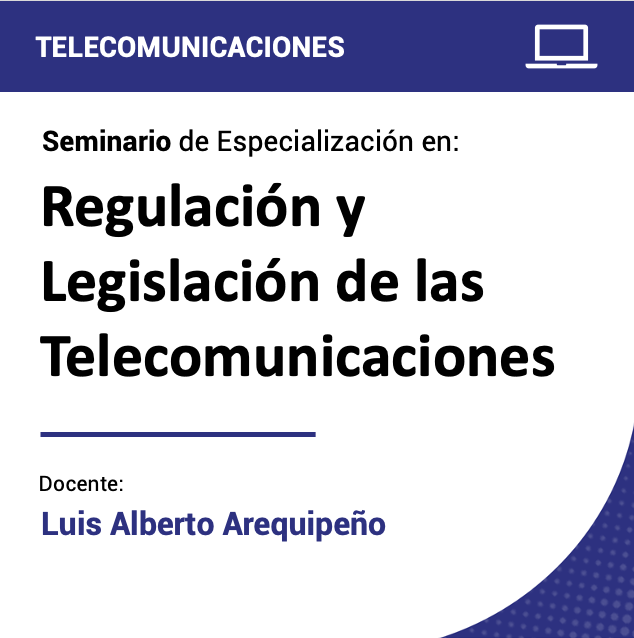 Seminario de Especialización en Regulación y Legislación de las Telecomunicaciones