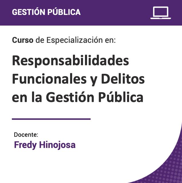Curso de Especialización en Responsabilidades Funcionales y Delitos en la Gestión Pública