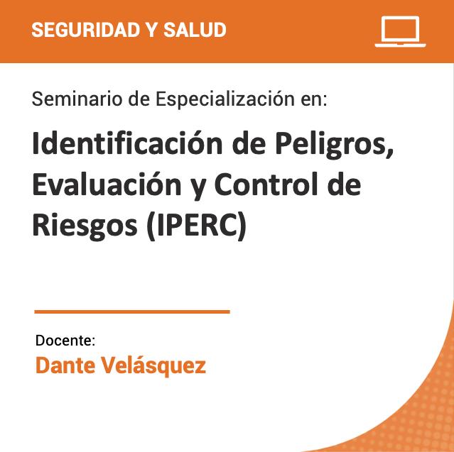 Seminario de Especialización en Identificación de Peligros, Evaluación y Control de Riesgos (IPERC)