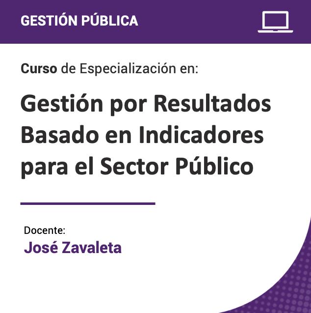 Seminario de Especialización en Gestión por Resultados Basado en Indicadores para el Sector Público