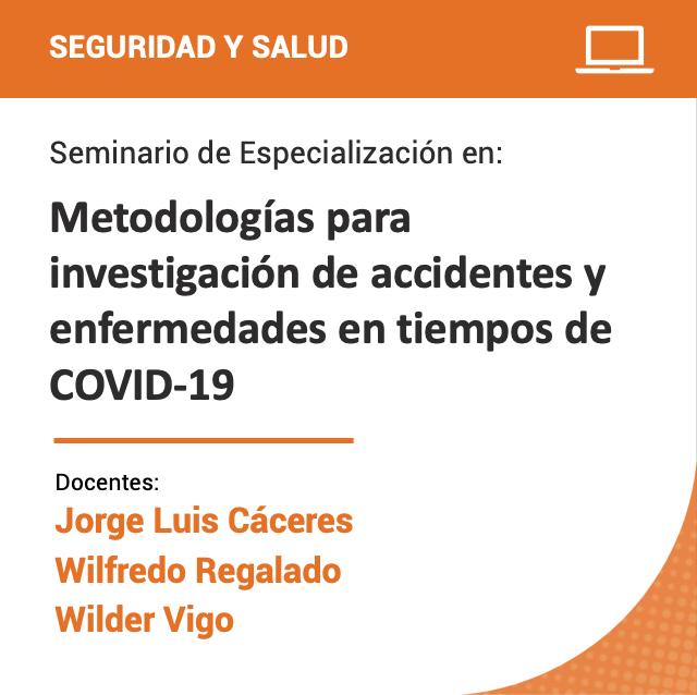 Seminario de Especialización en Metodologías para investigación de accidentes y enfermedades en tiempos de COVID-19