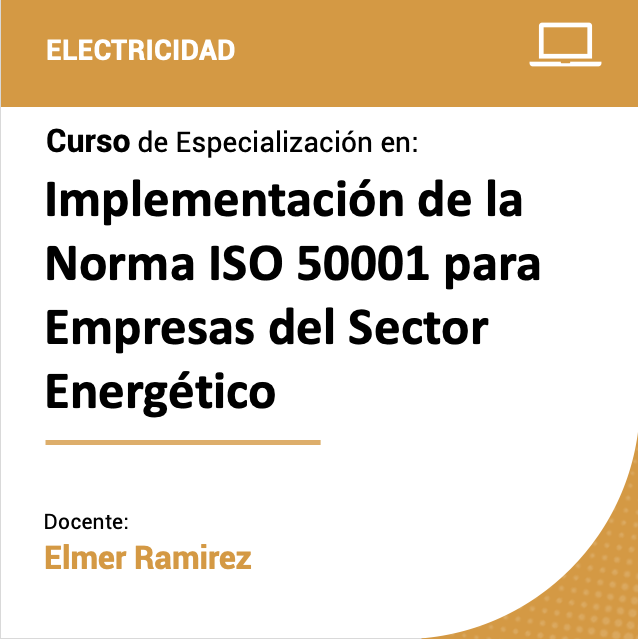 Curso de Especialización en Implementación de la Norma ISO 50001 para Empresas del Sector Energético