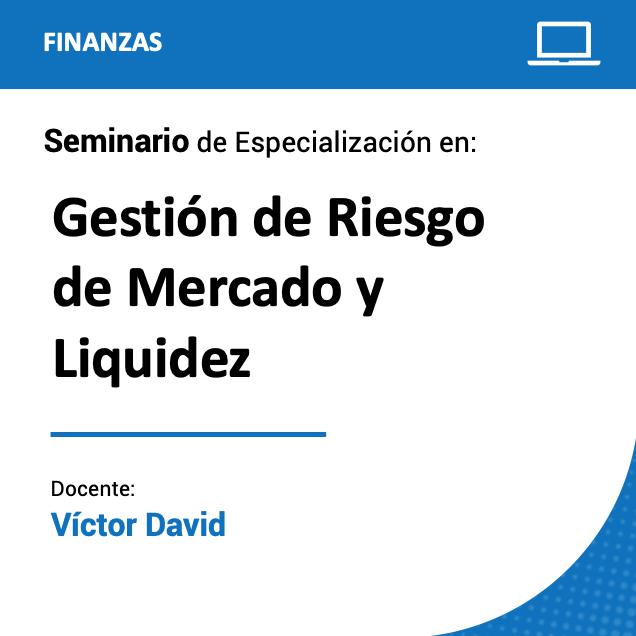 Seminario de Especialización en Gestión de Riesgo de Mercado y Liquidez