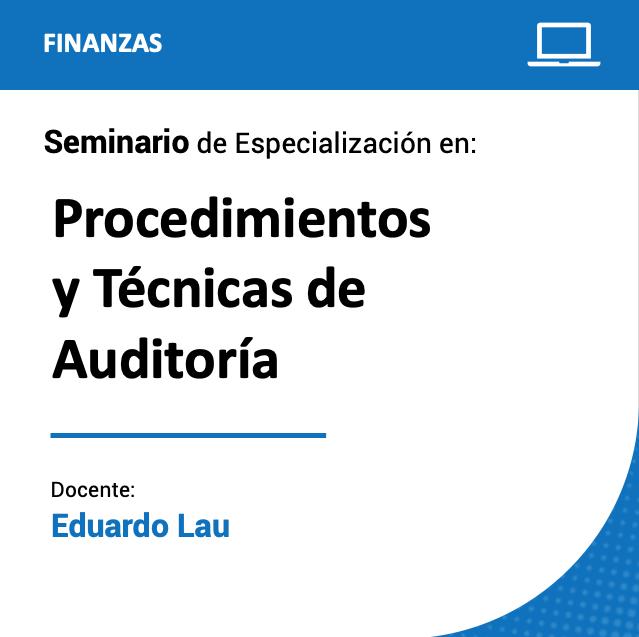 Seminario de Especialización en Procedimientos y Técnicas de Auditoría