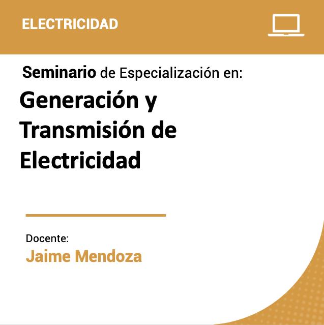 Seminario de Especialización en Generación y Transmisión de Electricidad
