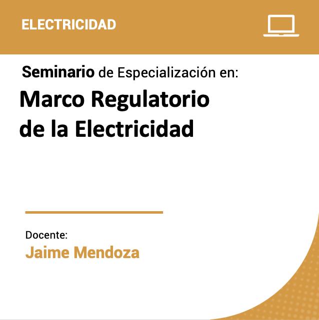 Seminario de Especialización en Marco Regulatorio de la Electricidad