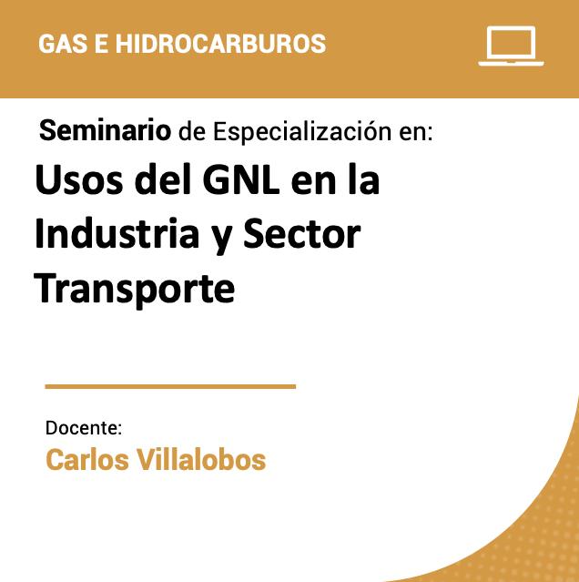 Seminario de Especialización en Usos del GNL en la Industria y Sector Transporte