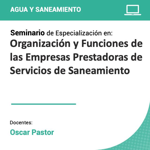 Seminario de Especialización en Organización y Funciones de las Empresas Prestadoras de Servicios de Saneamiento