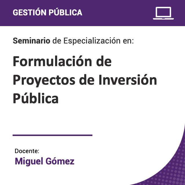 Seminario de Especialización en Formulación de Proyectos de Inversión Pública
