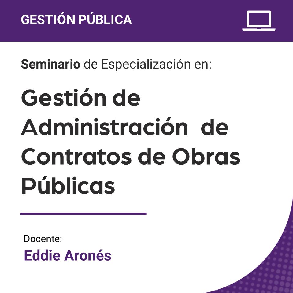 Seminario de Especialización en Gestión de Administración de Contratos de Obras Públicas