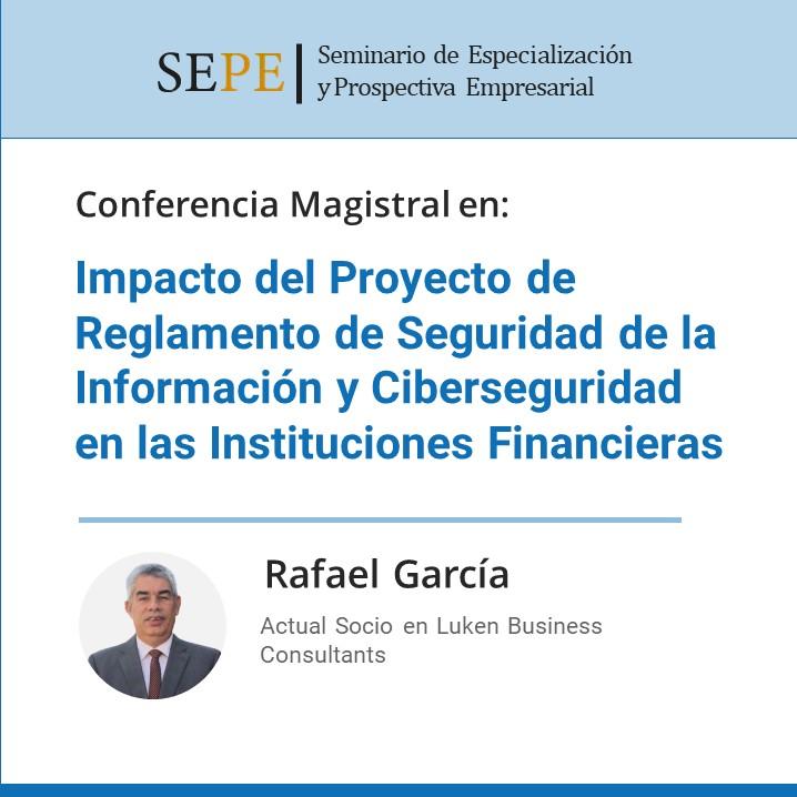 Impacto del Proyecto de Reglamento de Seguridad de la Información y Ciberseguridad en las Instituciones Financieras