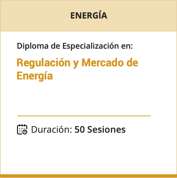 Diploma de Especialización en Regulación y Mercado de Energía